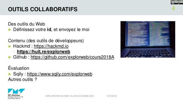 OUTILS COLLABORATIFS Des outils du Web ► Définissez votre id, et envoyez le moi Contenu (des outils de développeurs) ► Hac...