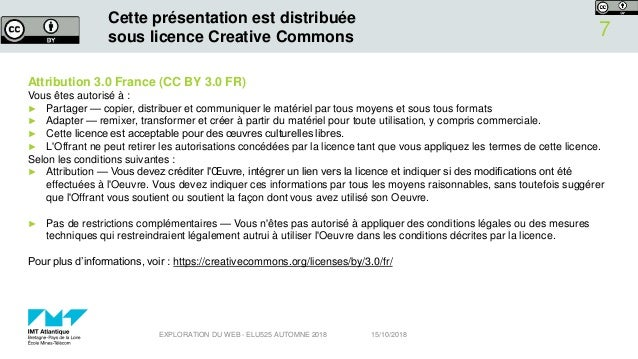 Cette présentation est distribuée sous licence Creative Commons Attribution 3.0 France (CC BY 3.0 FR) Vous êtes autorisé à...