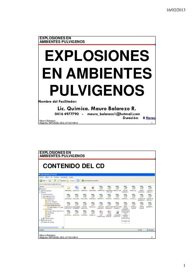 16/02/2013EXPLOSIONES ENAMBIENTES PULVIGENOS  EXPLOSIONES  EN AMBIENTES   PULVIGENOSNombre del Facilitador:              L...