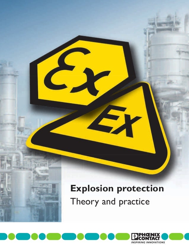 Explosion protection Theory and practice