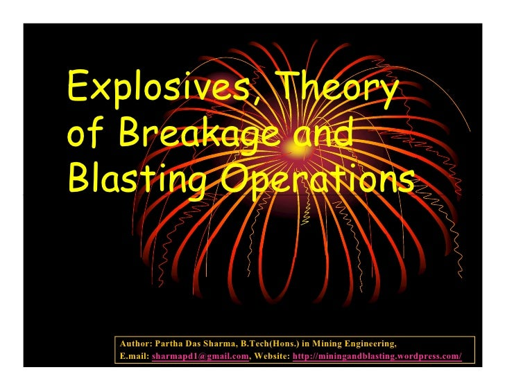 Explosives, Theory of Breakage and Blasting Operations      Author: Partha Das Sharma, B.Tech(Hons.) in Mining Engineering...