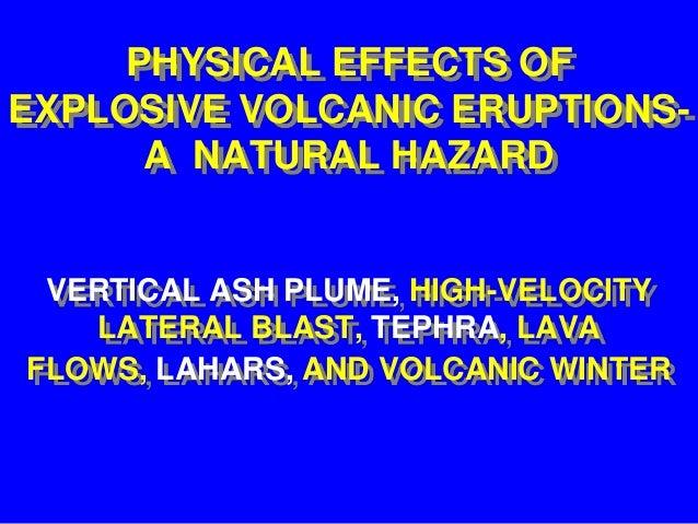 Volcanic Hazard Depend Primarily on Physical Factors?