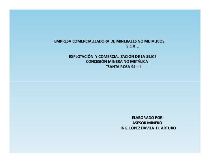 EMPRESA COMERCIALIZADORA DE MINERALES NO METALICOS                                S.C.R.L.      EXPLOTACIÓN Y COMERCIALIZA...