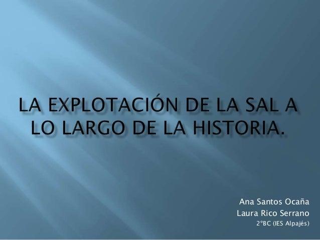 Ana Santos Ocaña Laura Rico Serrano 2ºBC (IES Alpajés)