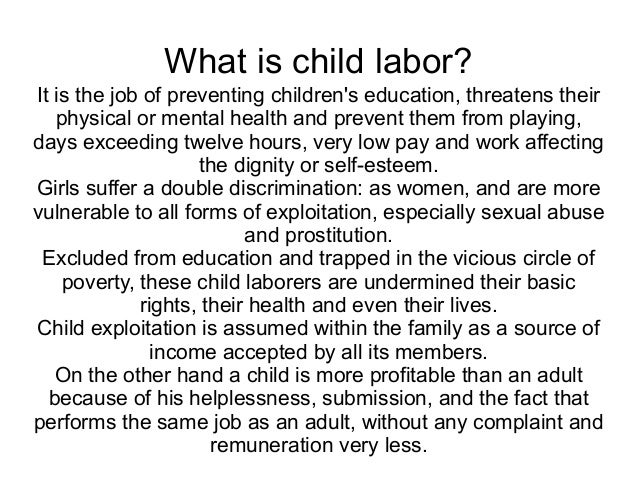 child labor and its effects essay Child labour: meaning, causes, effects conducting a campaign to create awareness about its harmful effects would eliminate the short essay on child labor.