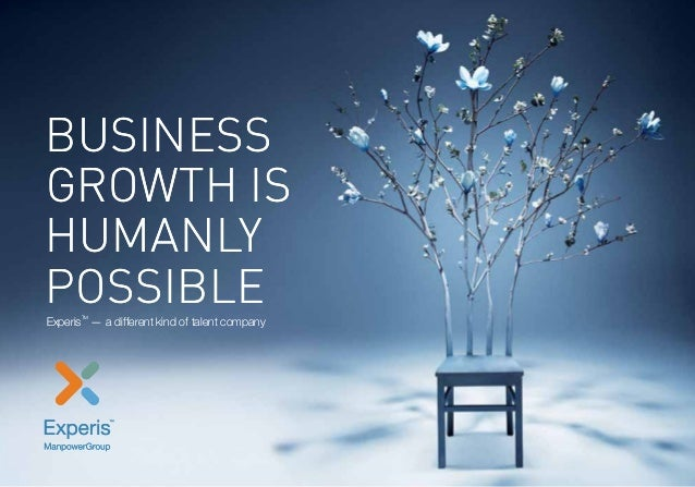 business Growth is Humanly PossibleExperis TM — a different kind of talent company business Growth is Humanly PossibleExpe...