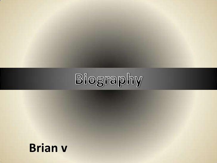 Biography<br />Brian v<br />