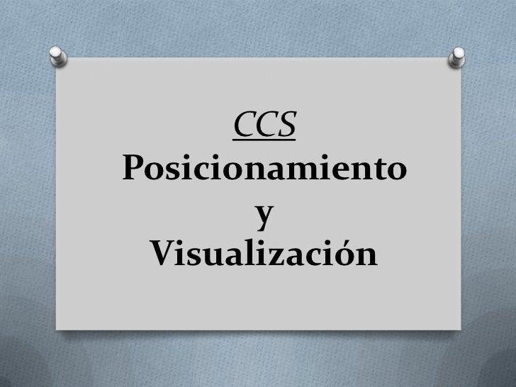 CCSPosicionamiento       y Visualización