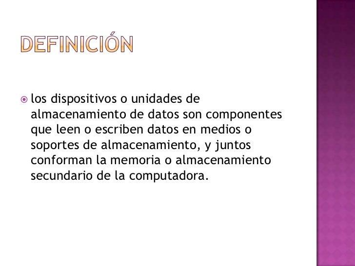  Memorias Dispositivos Magnéticos Dispositivos Ópticos Dispositivos Extraíbles