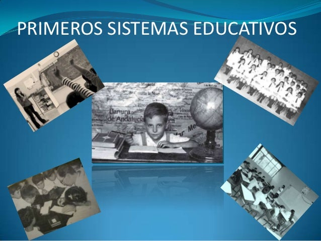 PRIMEROS SISTEMAS EDUCATIVOS
