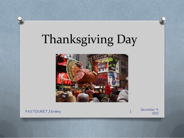 Thanksgiving Day                          December 4,PASTOURET Jérémy     1          2012