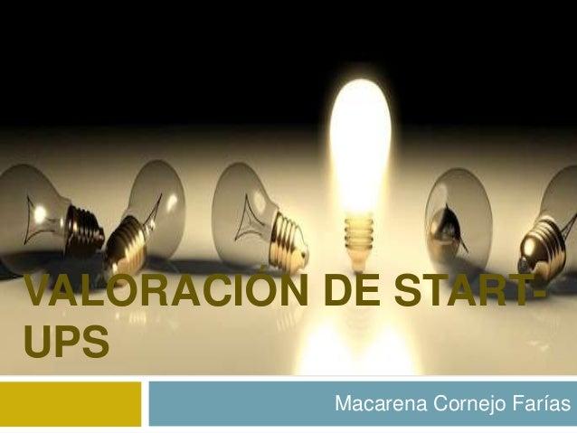 VALORACIÓN DE START- UPS Macarena Cornejo Farías