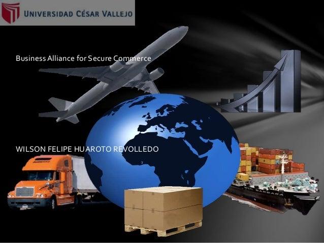 Business Alliance for Secure Commerce WILSON FELIPE HUAROTO REVOLLEDO