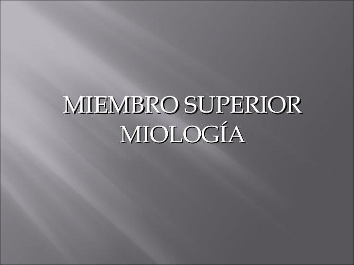 MIEMBRO SUPERIOR MIOLOGÍA