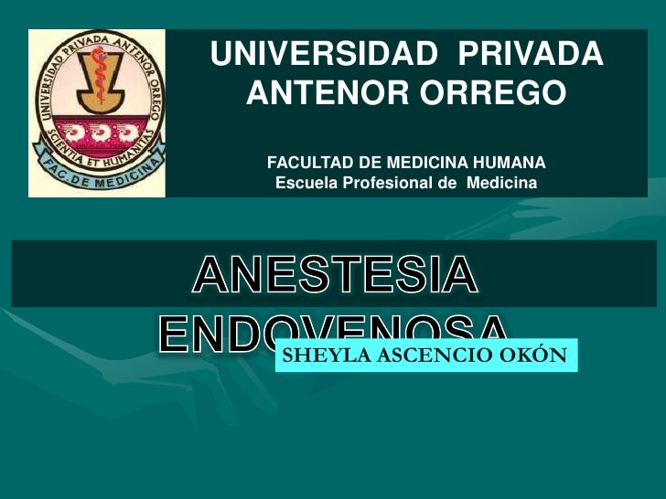 UNIVERSIDAD PRIVADA  ANTENOR ORREGO  FACULTAD DE MEDICINA HUMANA   Escuela Profesional de Medicina   SHEYLA ASCENCIO OKÓN