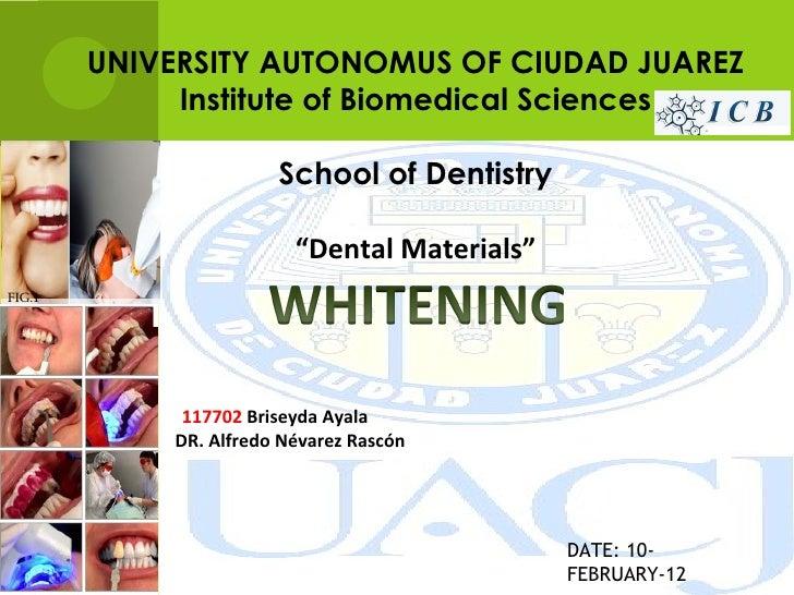 UNIVERSITY AUTONOMUS OF CIUDAD JUAREZ             Institute of Biomedical Sciences                       School of Dentist...
