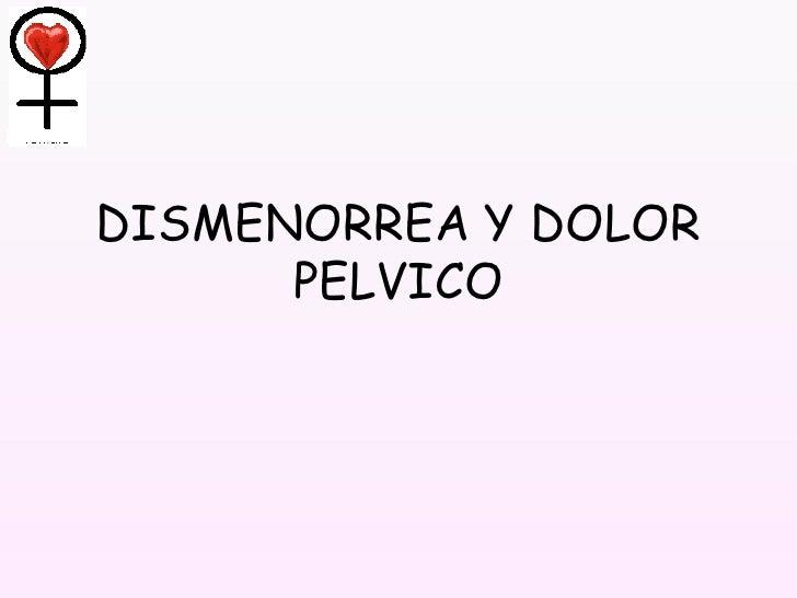 DISMENORREA Y DOLOR PELVICO
