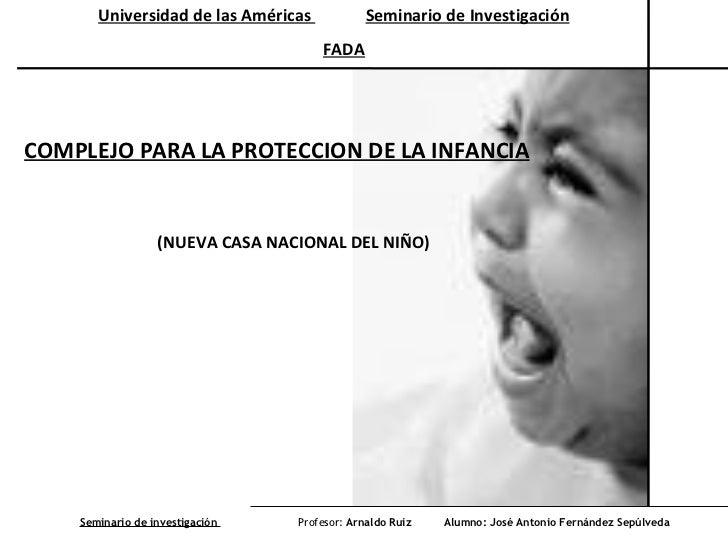 Universidad de las Américas  Seminario de investigación  Profesor:  Arnaldo Ruiz Alumno: José Antonio Fernández Sepúlveda ...