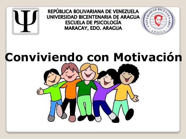 REPÚBLICA BOLIVARIANA DE VENEZUELA UNIVERSIDAD BICENTENARIA DE ARAGUA ESCUELA DE PSICOLOGÍA MARACAY, EDO. ARAGUA Convivien...