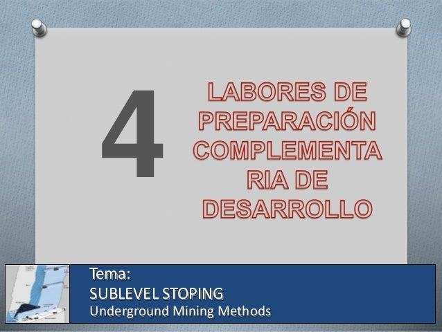 Preparación Subniveles de Perforación Stope Estocada de Carguío Chimenea de VentilaciónZanja Galería de Zanja Galería de t...