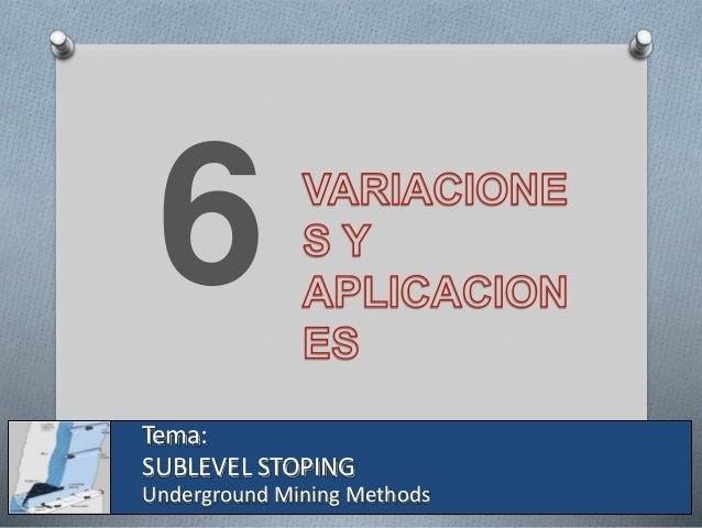 Sublevel Open Stoping recupera en tajeos abiertos normalmente particularmente en la dirección vertical. El ore FIGURA 48. ...
