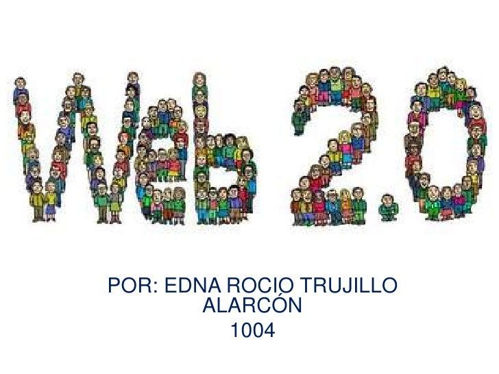 POR: EDNA ROCIO TRUJILLO ALARCÓN<br />1004<br />
