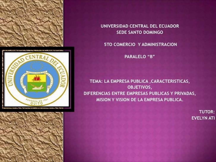 UNIVERSIDAD CENTRAL DEL ECUADOR             SEDE SANTO DOMINGO        5TO COMERCIO Y ADMINISTRACION                 PARALE...