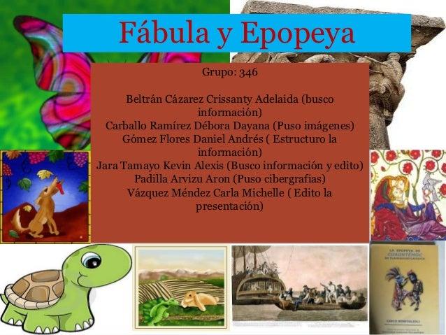 Fábula y Epopeya                    Grupo: 346      Beltrán Cázarez Crissanty Adelaida (busco                    informaci...
