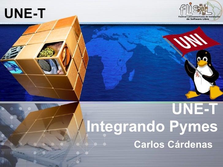 UNE-T   Integrando  Pymes Carlos Cárdenas