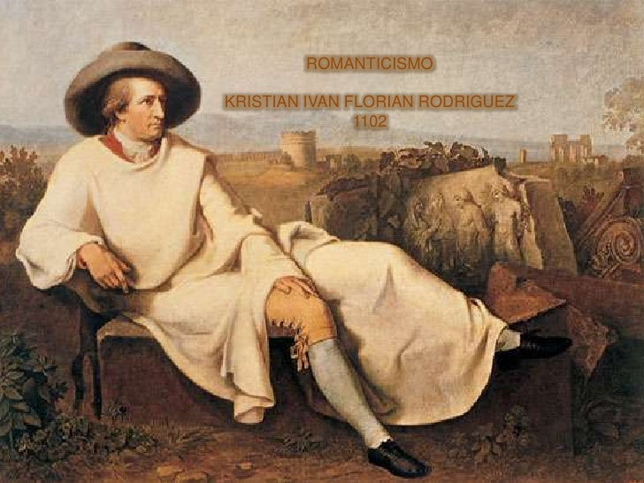 ROMANTICISMOKRISTIAN IVAN FLORIAN RODRIGUEZ               1102
