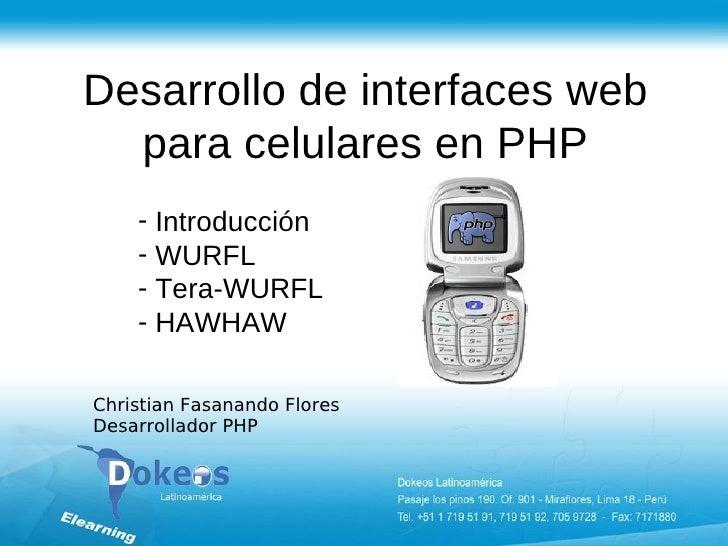 Desarrollo de interfaces web   para celulares en PHP     - Introducción     - WURFL     - Tera-WURFL     - HAWHAW  Christi...