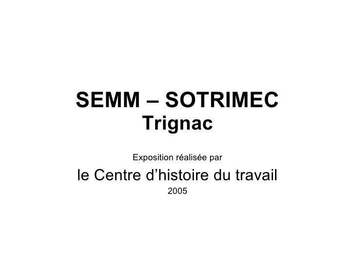 SEMM – SOTRIMEC Trignac Exposition réalisée par le Centre d'histoire du travail 2005