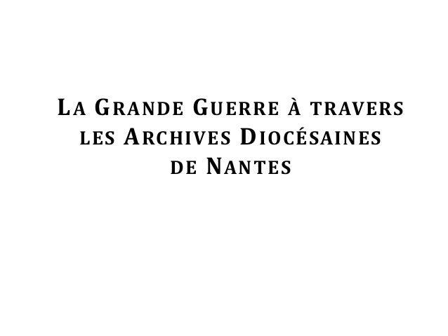 LA GRANDE GUERRE À TRAVERS LES ARCHIVES DIOCÉSAINES DE NANTES