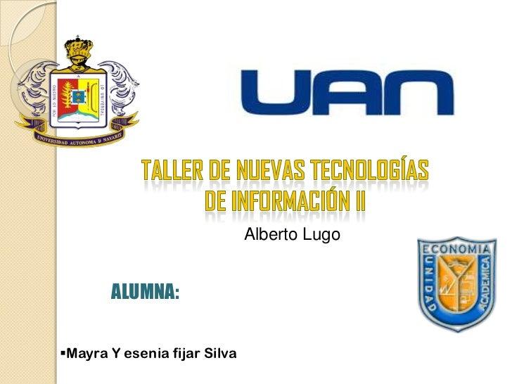 Alberto Lugo       ALUMNA:Mayra Y esenia fijar Silva