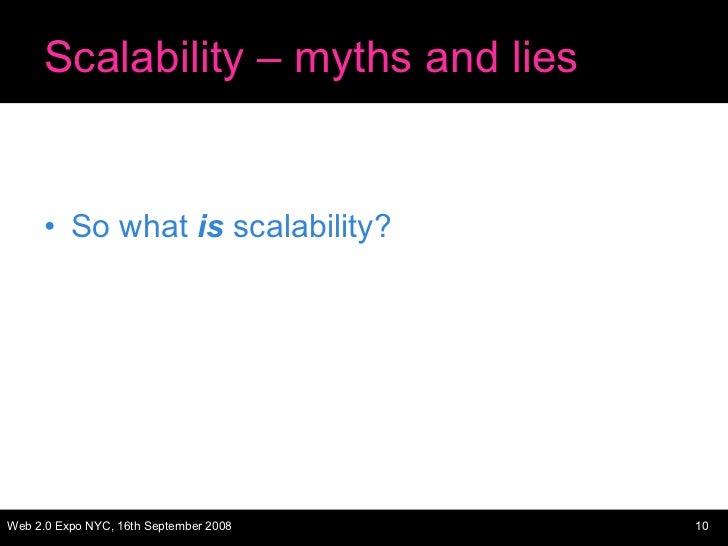 Scalability – myths and lies <ul><li>So what  is  scalability? </li></ul>