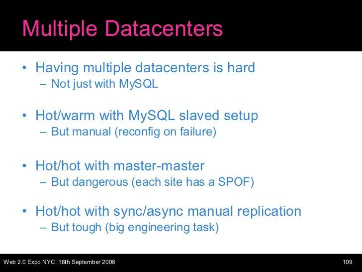 Multiple Datacenters <ul><li>Having multiple datacenters is hard </li></ul><ul><ul><li>Not just with MySQL </li></ul></ul>...