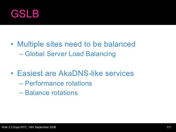 GSLB <ul><li>Multiple sites need to be balanced </li></ul><ul><ul><li>Global Server Load Balancing </li></ul></ul><ul><li>...
