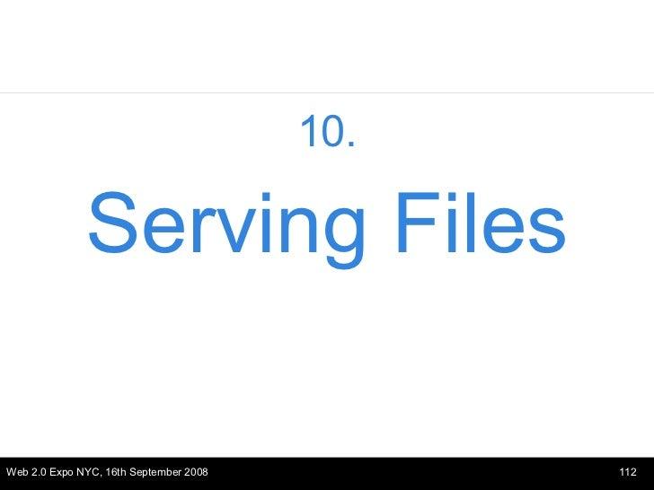 <ul><li>10. </li></ul><ul><li>Serving Files </li></ul>