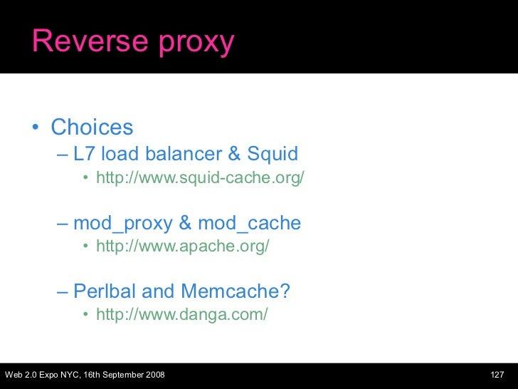 Reverse proxy <ul><li>Choices </li></ul><ul><ul><li>L7 load balancer & Squid </li></ul></ul><ul><ul><ul><li>http://www.squ...