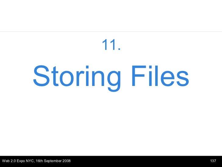<ul><li>11. </li></ul><ul><li>Storing Files </li></ul>