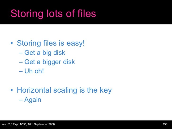 Storing lots of files <ul><li>Storing files is easy! </li></ul><ul><ul><li>Get a big disk </li></ul></ul><ul><ul><li>Get a...