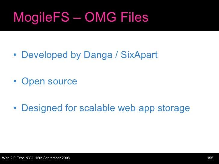 MogileFS – OMG Files <ul><li>Developed by Danga / SixApart </li></ul><ul><li>Open source </li></ul><ul><li>Designed for sc...