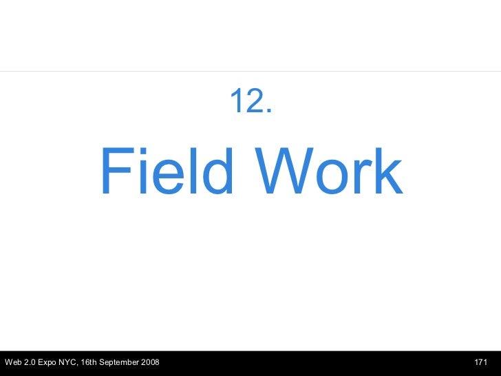 <ul><li>12. </li></ul><ul><li>Field Work </li></ul>