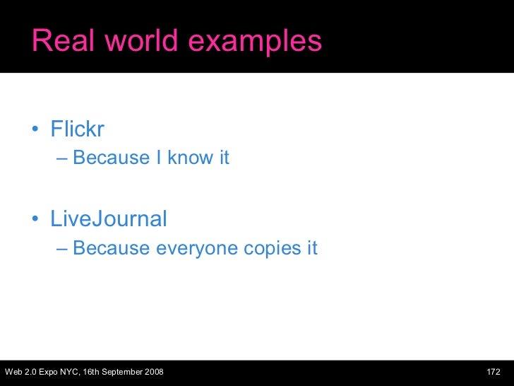 Real world examples <ul><li>Flickr </li></ul><ul><ul><li>Because I know it </li></ul></ul><ul><li>LiveJournal </li></ul><u...