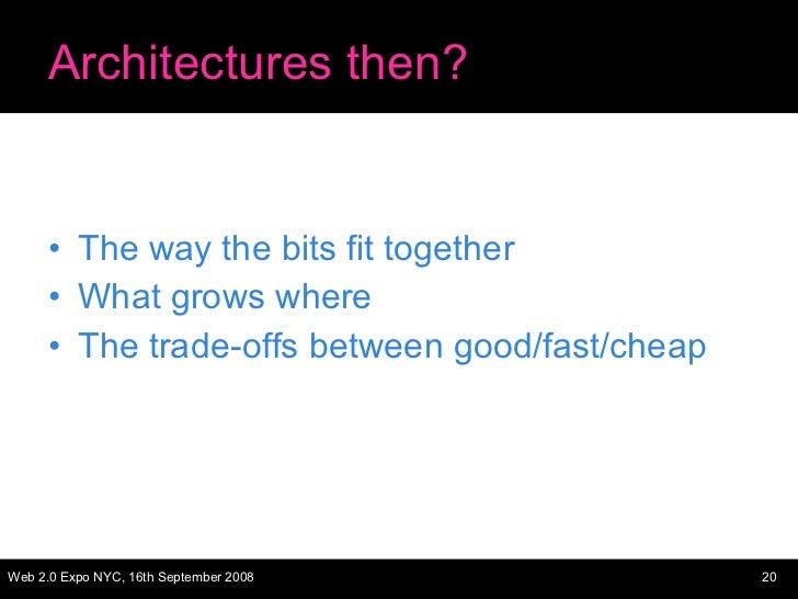 Architectures then? <ul><li>The way the bits fit together </li></ul><ul><li>What grows where </li></ul><ul><li>The trade-o...