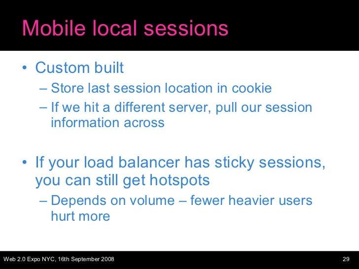 Mobile local sessions <ul><li>Custom built </li></ul><ul><ul><li>Store last session location in cookie </li></ul></ul><ul>...