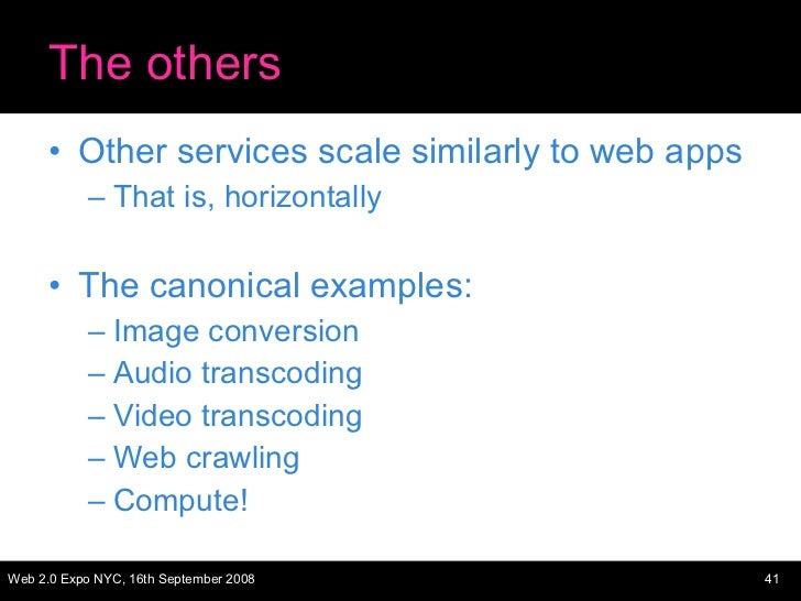 The others <ul><li>Other services scale similarly to web apps </li></ul><ul><ul><li>That is, horizontally </li></ul></ul><...