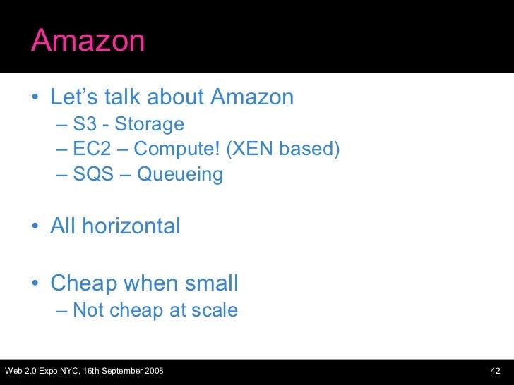 Amazon <ul><li>Let's talk about Amazon </li></ul><ul><ul><li>S3 - Storage </li></ul></ul><ul><ul><li>EC2 – Compute! (XEN b...