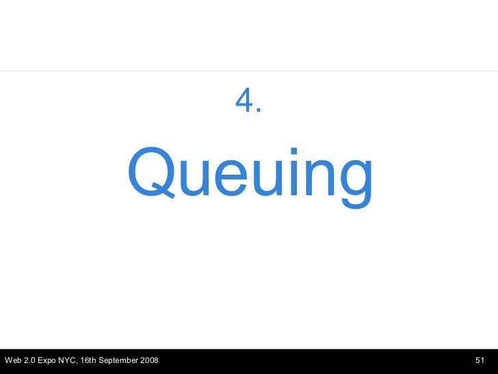 <ul><li>4. </li></ul><ul><li>Queuing </li></ul>