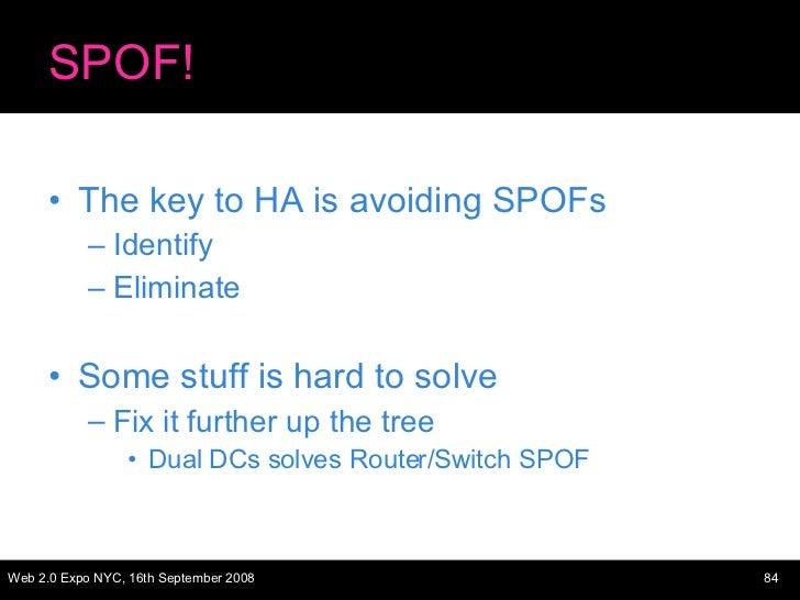 SPOF! <ul><li>The key to HA is avoiding SPOFs </li></ul><ul><ul><li>Identify </li></ul></ul><ul><ul><li>Eliminate </li></u...